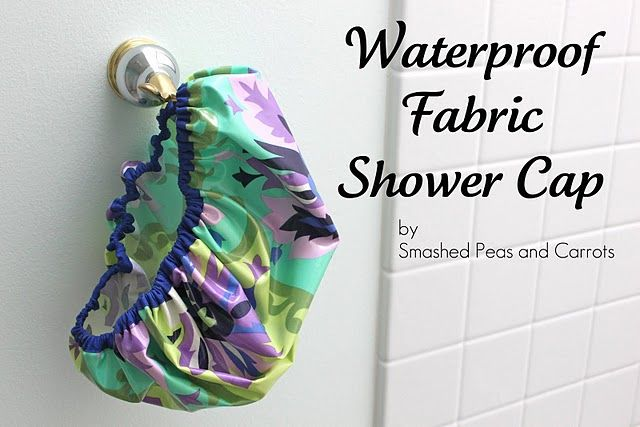 Quality Sewing Tutorials: Waterproof Fabric Shower Cap tutorial by Smashed Peas and Carrots for Whip Up