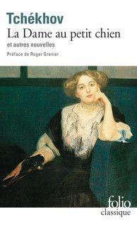 La Dame au petit chien et autres nouvelles - Folio classique - Folio - GALLIMARD - Site Gallimard