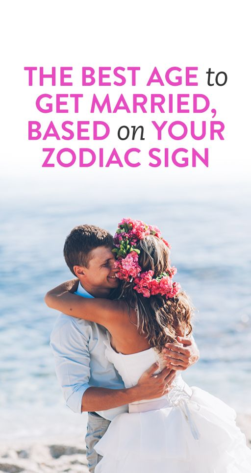 The Best Age To Get Married, Based On Your Sign  Energy -6113