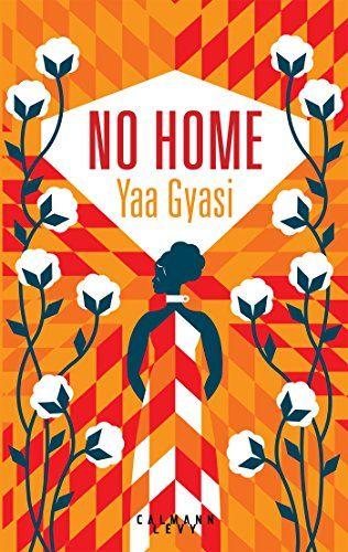 No home / Yaa Gyasi. R GYA