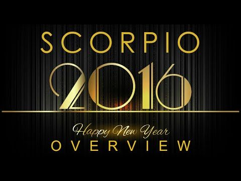 SCORPIO 2016 New Year Overview Psychic Tarot Reading Intuitive Life Coaching - YouTube