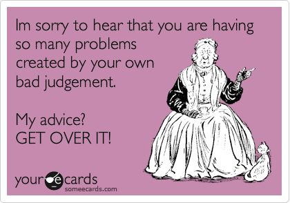OMG SOOOO many people need to read this!!!! Such drama queens!!