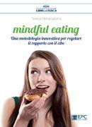 Il mindful eating, il 10% di sconto e le spese di spedizione gratuite; basta che durante l'acquisto sul sito inseriate il codice coupon: http://www.blogfamily.it/28720_il-mindful-eating/