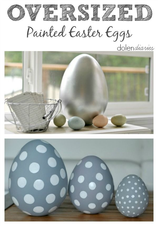 Oversized Painted Easter Eggs quick and easy spring décor!