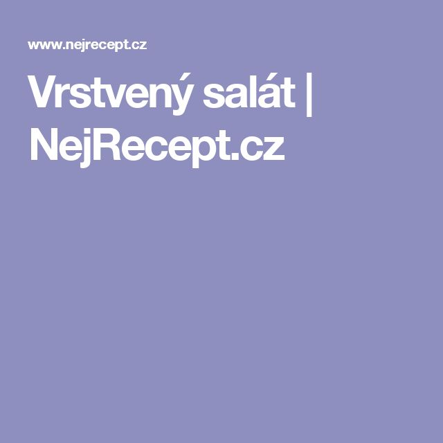 Vrstvený salát | NejRecept.cz