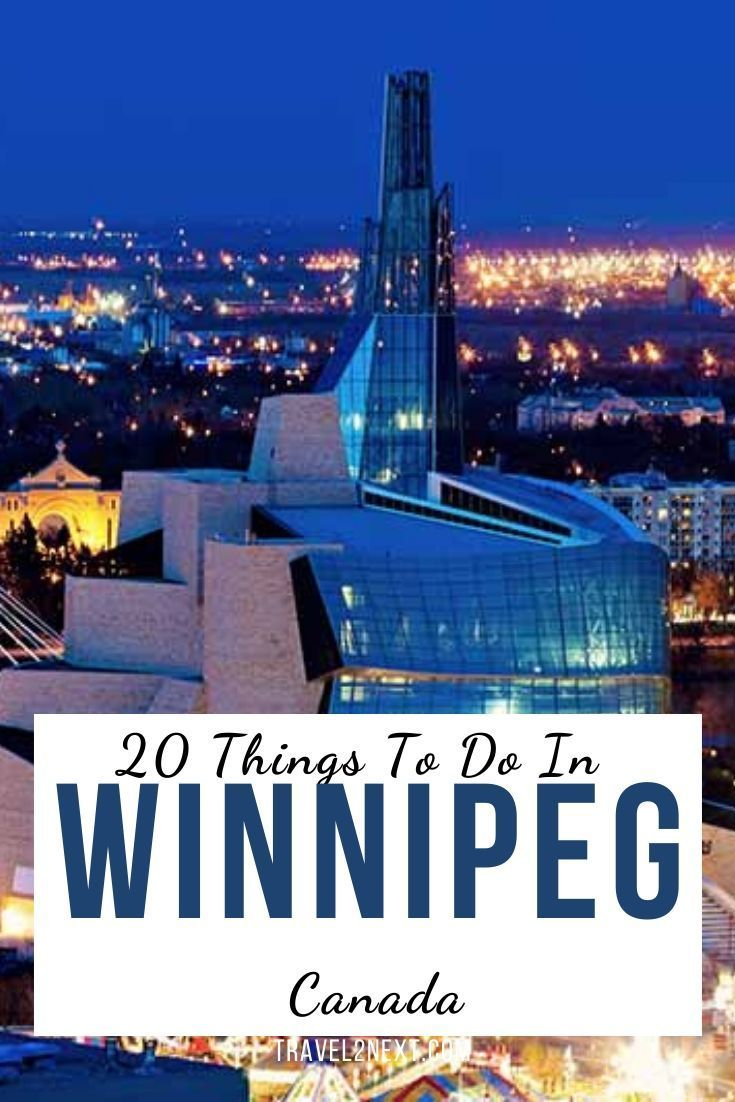 20 Things To Do In Winnipeg How To Memorize Things Worlds Of