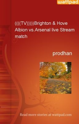 ((((TV)))))Brighton & Hove Albion vs.Arsenal live Stream match - prodhan