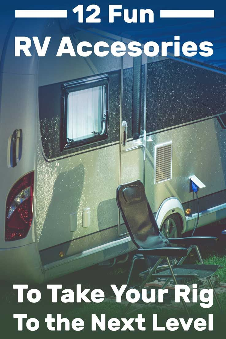 12 Fun Rv Accessories That Will Take Your Rig To The Next Level Vehicle Hq Rv Accessories Recreational Vehicles Rv Camping
