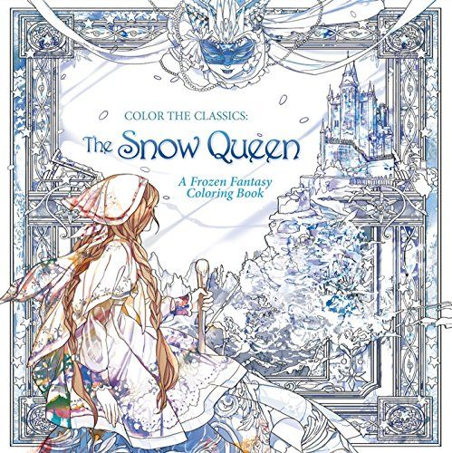 Color The Classics Snow Queen A Frozen Fantasy Colo