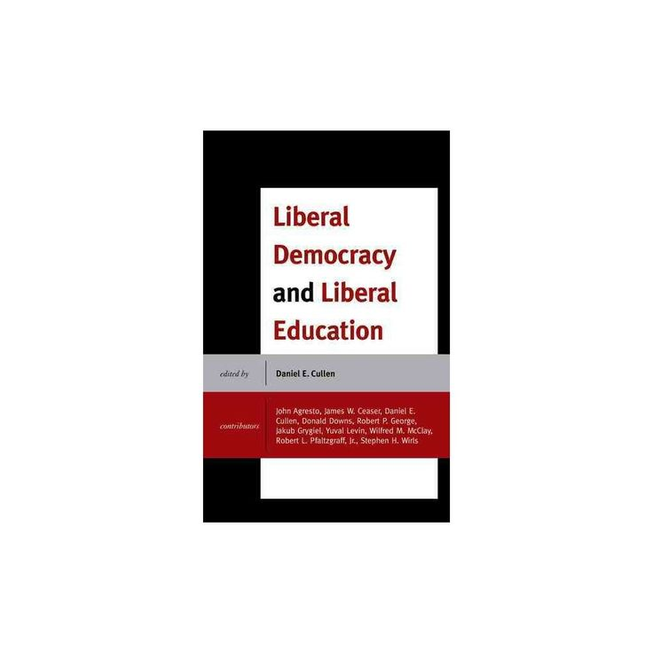 Liberal Democracy and Liberal Education (Hardcover)