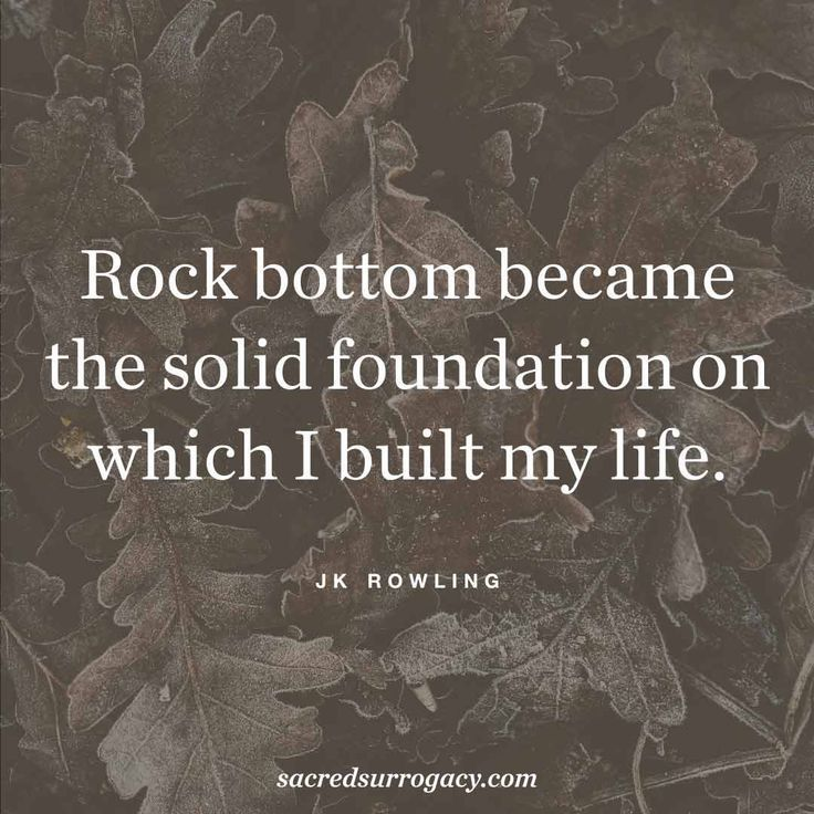Rock Bottom Became The Solid Foundation On Which I Built My Life Jk Rowling S Quotes For Single M Mom Life Quotes Single Mom Inspiration Single Mom Quotes