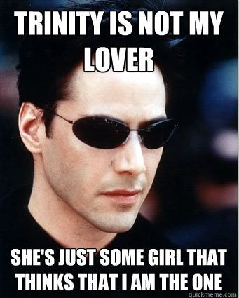 Related Pictures The Matrix Meme Memes Pictures My Sci