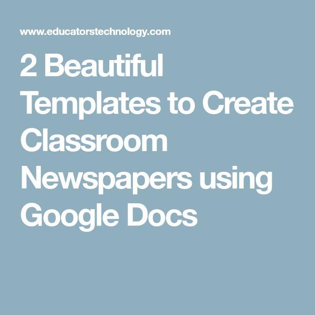 2 Beautiful Templates to Create Classroom Newspapers using Google Docs