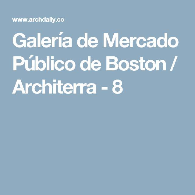 Galería de Mercado Público de Boston / Architerra - 8