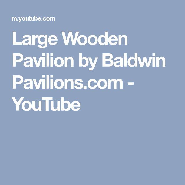 Large Wooden Pavilion by Baldwin Pavilions.com - YouTube