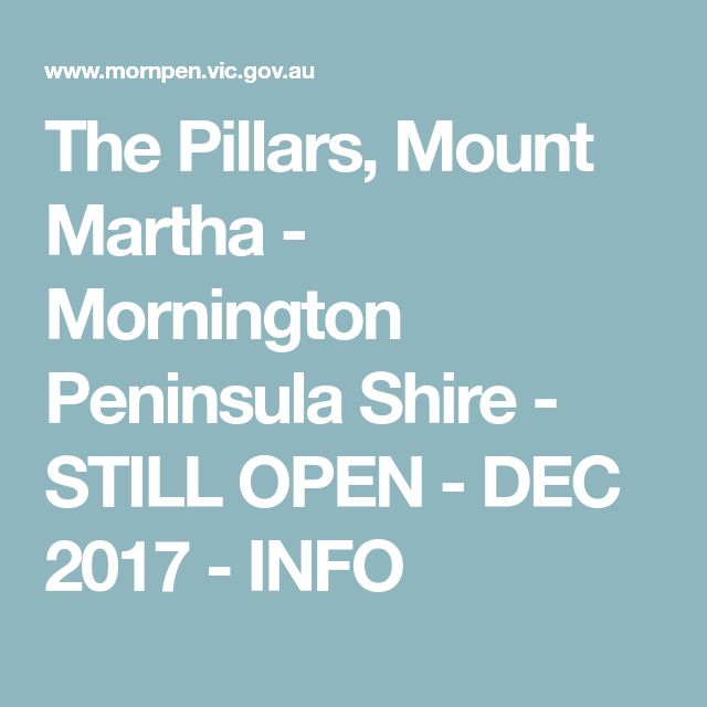The Pillars, Mount Martha  - Mornington Peninsula Shire - STILL OPEN - DEC 2017 - INFO