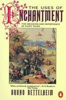 Uses of Enchantment; The Meaning and Importance of Fairy Tales - Bruno Bettelheim.