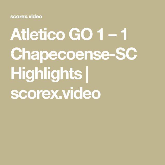 Atletico GO 1 – 1 Chapecoense-SC Highlights | scorex.video