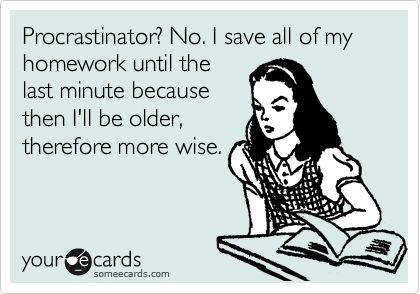 For my studentsAmen, Courses, Colleges, Bahaha, So True, Homework Quotes, Brilliant, Procrastination Quotes Funny, Totally Me
