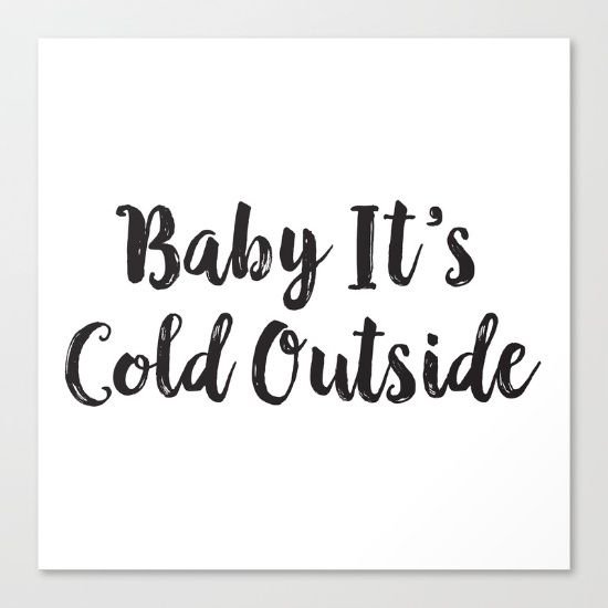 Baby It's Cold Outs by McGovern Studio Holiday Canvas Print