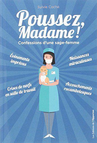 Poussez, Madame ! : Confessions d'une sage-femme de Sylvi... https://www.amazon.fr/dp/2360754122/ref=cm_sw_r_pi_dp_x_vNEiybM5C4XX0