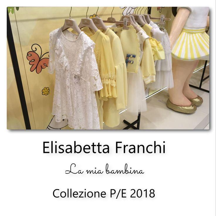 ELISABETTA FRANCHI La mia bambina  Collezione S/S18. La nuova collezione dedicata alla bambina presentata durante lo scorso Pitti Bimbo 85.