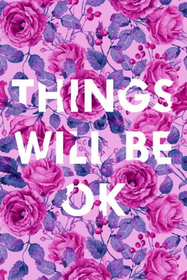 Things will be okay phone wallpaper screensaver