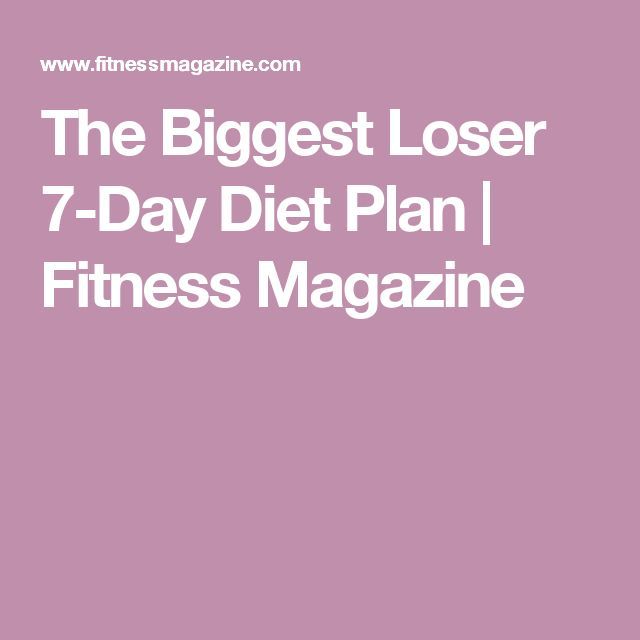 The Biggest Loser 7-Day Diet Plan | Fitness Magazine