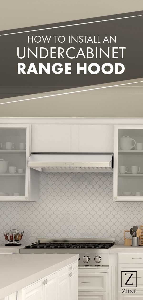 How To Install An Under Cabinet Range Hood Kitchen Layout Plans Under Cabinet Range Hoods Range Hood