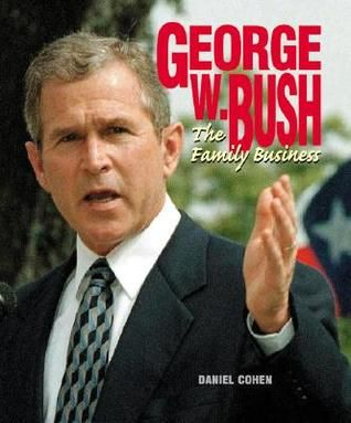 George W. Bush- Family Business (Gateway Biography) by Daniel Cohen http://www.bookscrolling.com/the-best-books-to-learn-about-president-george-w-bush/