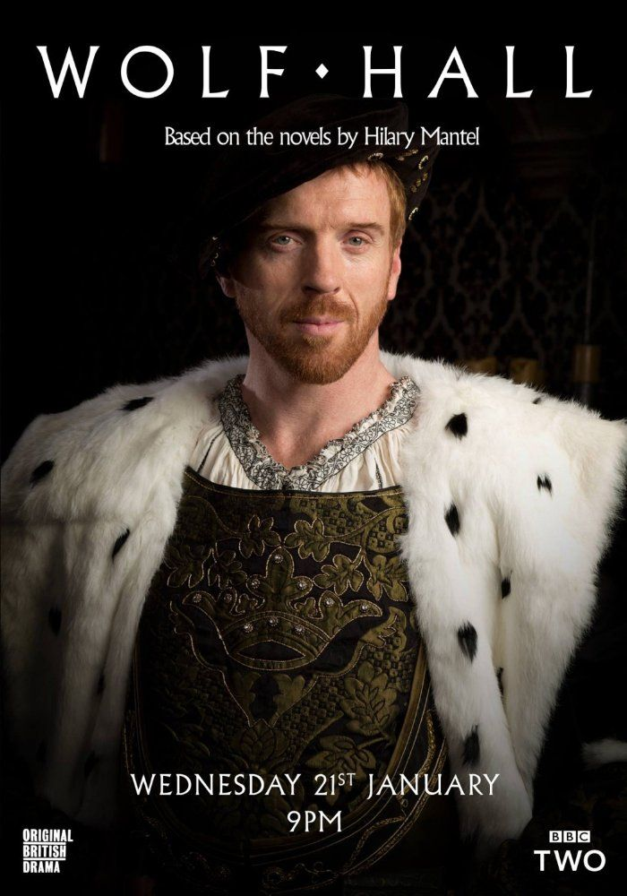 Wolf Hall, starring Mark Rylance, Damian Lewis, Claire Foy, Jonathan Pryce, Joanne Whalley, Kate Phillips, Saskia Reeves, Jessica Raine, Bernard Hill and Thomas Brodie-Sangster, 2015