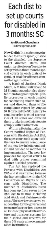 To ensure speedy justice to the disabled persons, the Supreme Court directed the states and union territories to set up special court in each district with in three months to conduct trial for offences committed against them.