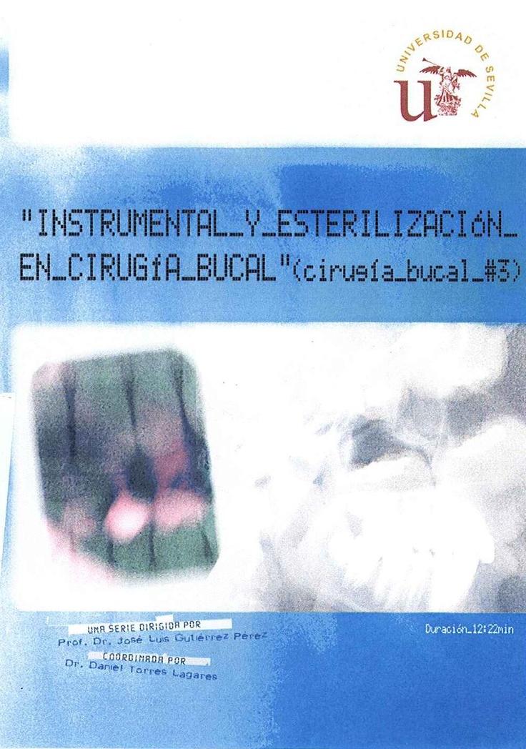 Instrumental y esterilización en cirugía bucal [Vídeo] / José Luis Gutiérrez Pérez ... [et al.]