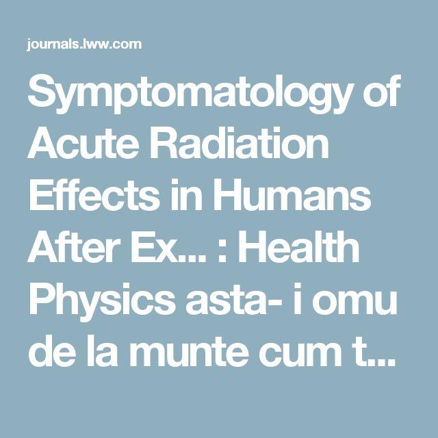 Symptomatology of Acute Radiation Effects in Humans After Ex... : Health Physics    asta- i omu de la munte   cum te prinde , cum te fute   te mai lasa cinci minute   iar te prinde , iar te fute   ...iti mai da drumu prin curte   iar te prinde , iar te fute     https://www.youtube.com/watch?v=IrTYWB76_yo