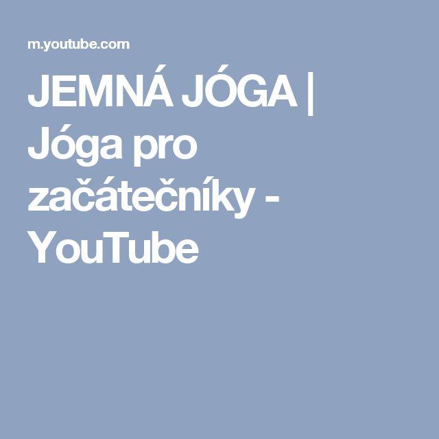 JEMNÁ JÓGA | Jóga pro začátečníky - YouTube