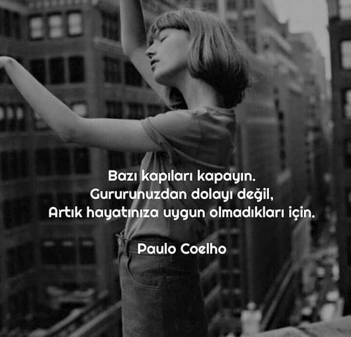 Bazı kapıları kapayın. Gururunuzdan dolayı değil, artık hayatınıza uygun olmadıkları için. - Paulo Coelho #sözler #anlamlısözler #güzelsözler #manalısözler #özlüsözler #alıntı #alıntılar #alıntıdır #alıntısözler