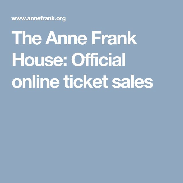 The Anne Frank House: Official online ticket sales
