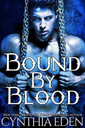 Bound By Blood (Bound - Vampire & Werewolf Romance Book 1) by Cynthia Eden, http://www.amazon.com/dp/B004VF69LY/ref=cm_sw_r_pi_dp_rXMbub13MAJB1