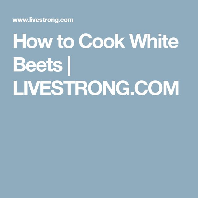 How to Cook White Beets | LIVESTRONG.COM