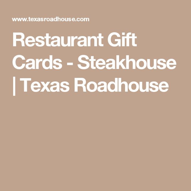 Restaurant Gift Cards - Steakhouse | Texas Roadhouse | Mommy's ...