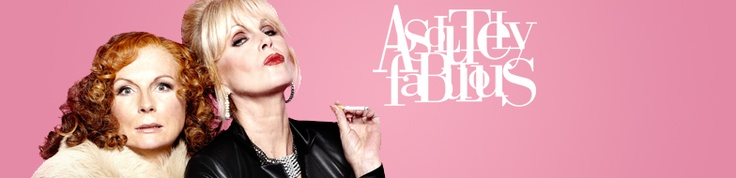 Ab Fab, a completely brilliant series.