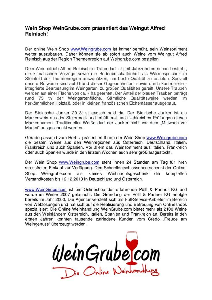 Der online Wein Shop www.Weingrube.com ist immer bemüht, sein Weinsortiment weiter auszubauen. Daher können sie ab sofort auch Weine vom Weingut Alfred Reinisch aus der Region Thermenregion auf Weingrube.com bestellen.