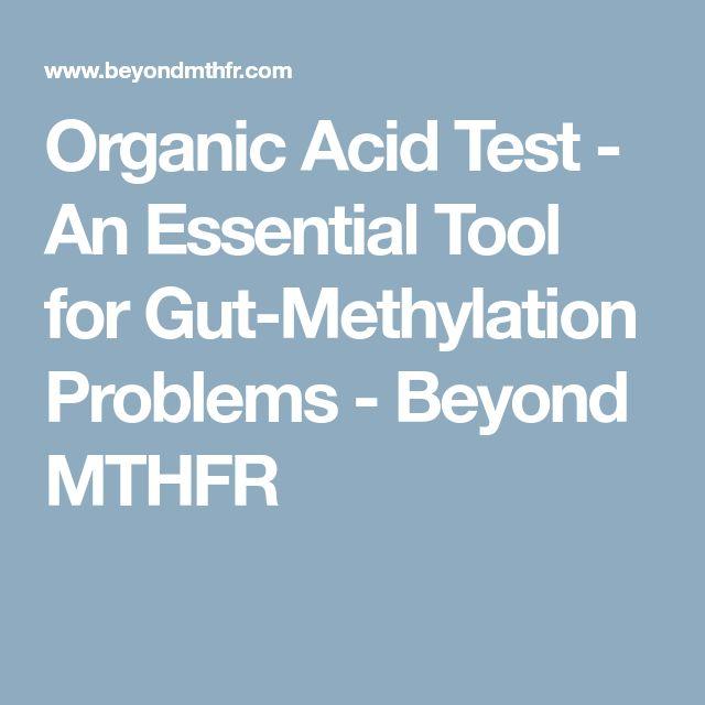 Organic Acid Test - An Essential Tool for Gut-Methylation Problems - Beyond MTHFR