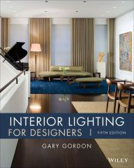 Interior Lighting For Designers Edition 5 By Gary Gordon Download