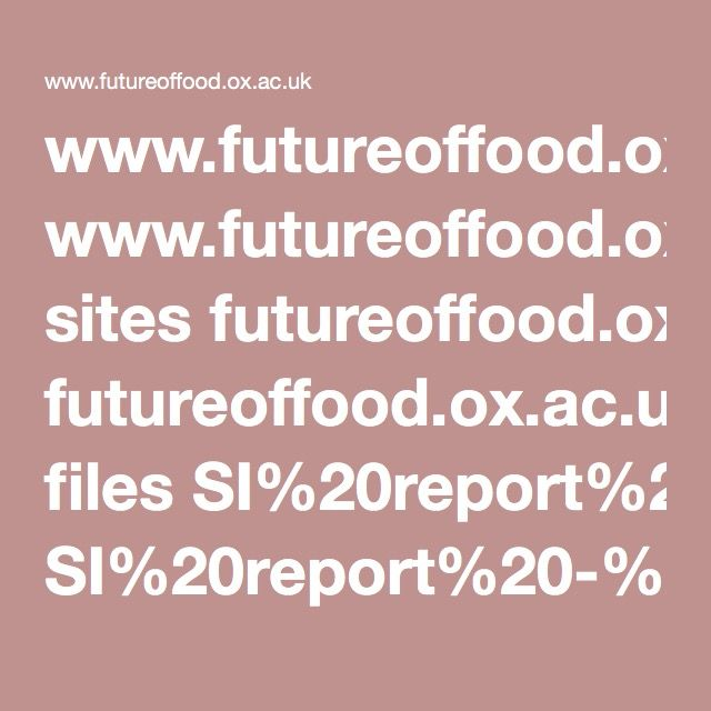 www.futureoffood.ox.ac.uk sites futureoffood.ox.ac.uk files SI%20report%20-%20final.pdf