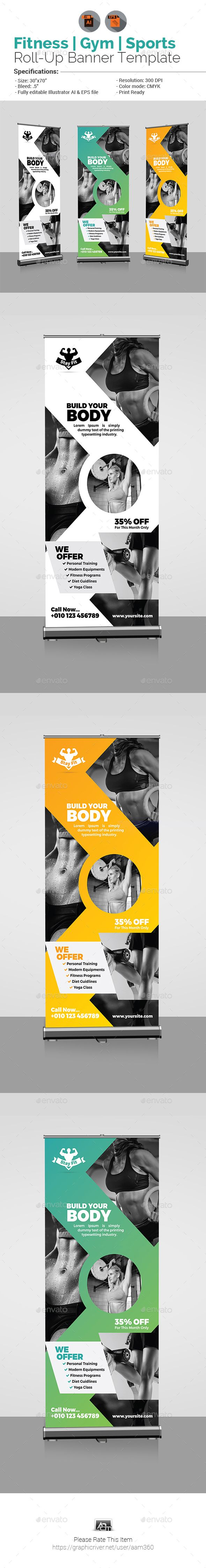 """Fitness Roll Up by aam360 Similar Templates:INFORMATIONS FOR THIS ROLL-UP BANNER:FEATURES:Size 30""""x70""""Bleed: .5""""Three Color Variations Fully editable Illust"""