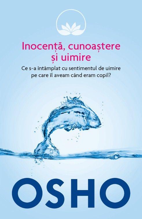 Osho. Inocență, cunoaștere și uimire (vol. 8)