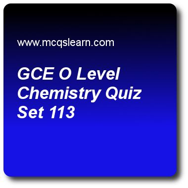 GCE O Level Chemistry Quizzes: O level chemistry Quiz 113 Questions and Answers - Practice chemistry quizzes based questions and answers to study gce o level chemistry quiz with answers. Practice MCQs to test learning on gce o level chemistry, salts: hydrogen of acids, valency and chemical formula, molar mass, chemical to electrical energy quizzes. Online gce o level chemistry worksheets has study guide as ions remaining unchanged in both reactants and products are called as, answer key…