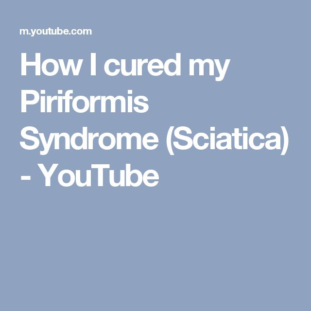 How I cured my Piriformis Syndrome (Sciatica) - YouTube