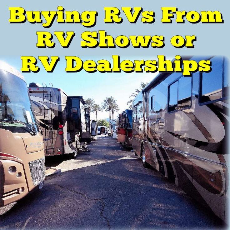 Buying RVs From RV Shows or RV Dealerships: Are RV Shows a better place to buy…